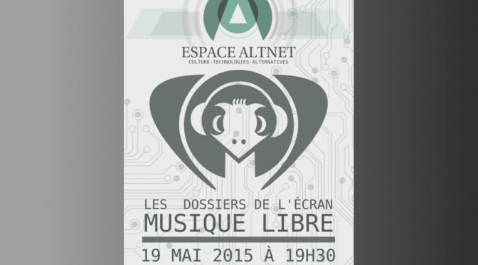 19 mai Dossiers de l'Écran : Musique Libre