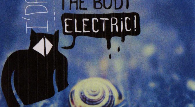 Chronique – I Sing The Body Electric